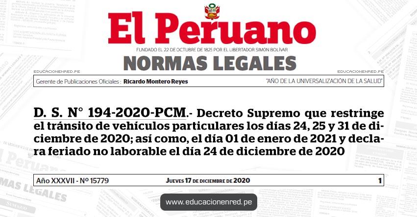 D. S. N° 194-2020-PCM.- Decreto Supremo que restringe el tránsito de vehículos particulares los días 24, 25 y 31 de diciembre de 2020; así como, el día 01 de enero de 2021 y declara feriado no laborable el día 24 de diciembre de 2020