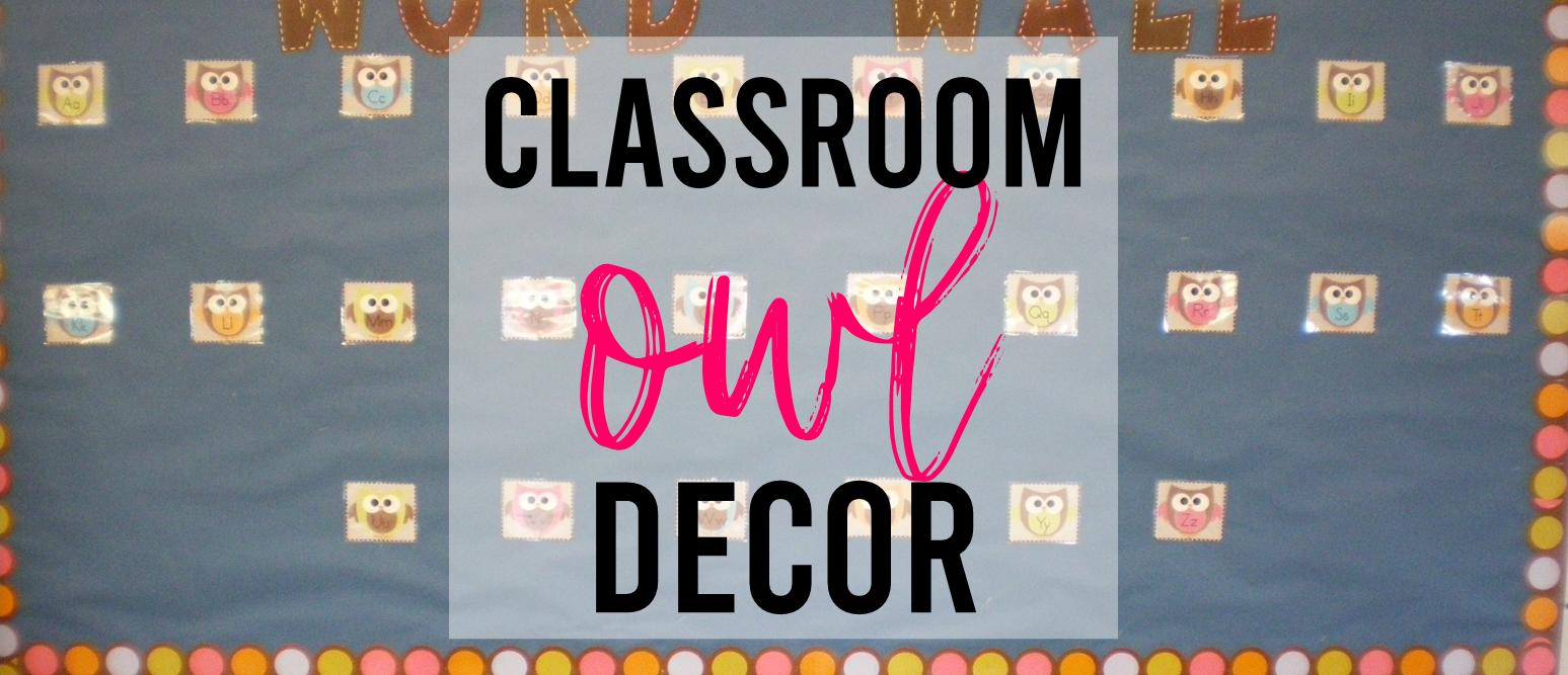 Owl themed Kindergarten classroom reveal 2012