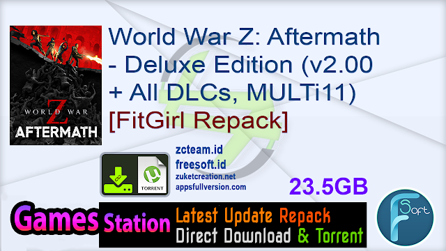 World War Z: Aftermath – Deluxe Edition (v2.00 + All DLCs, MULTi11) [FitGirl Repack]
