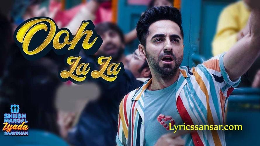 Ooh La La Lyrics, Shubh Mangal Zyada Saavdhan, Ayushmann Khurrana, Latest Hindi Song 2020,