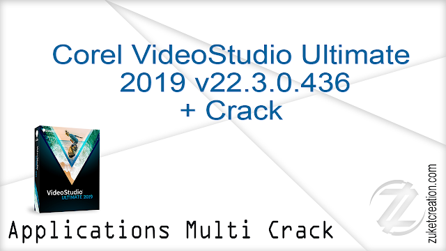 Corel VideoStudio Ultimate 2019 v22.3.0.436 + Crack  |  328 MB