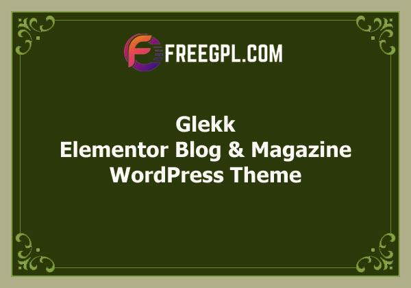 Glekk – Elementor Blog & Magazine WordPress Theme Free Download