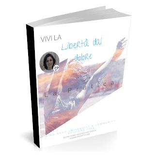VIVI LA LIBERTA' DAL DOLORE EBOOK | Elena Tione Healthy Life Coach | www.aidablanchett.com