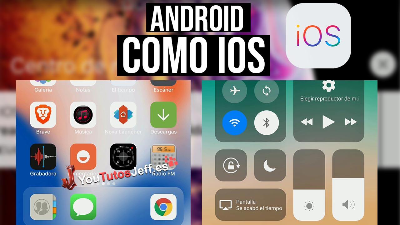 Personalizar Android como iPhone(iOS)
