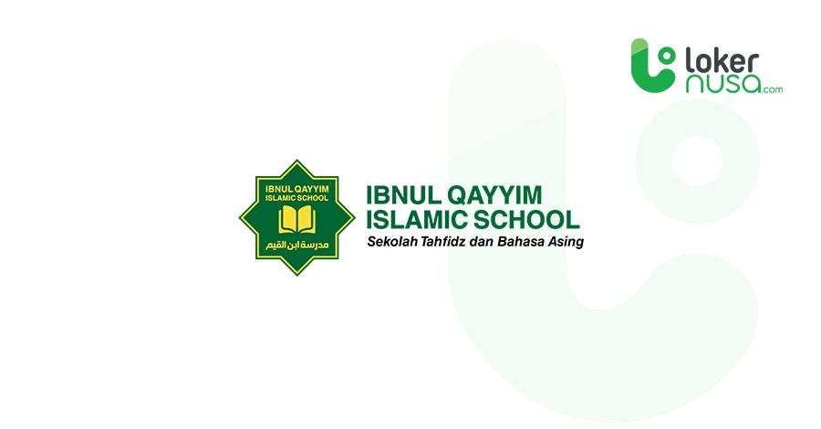 Lowongan Kerja Terbaru - Ibnul Qayyim Islamic School