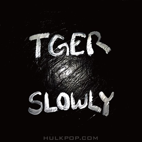 TGER – Slowly – Single