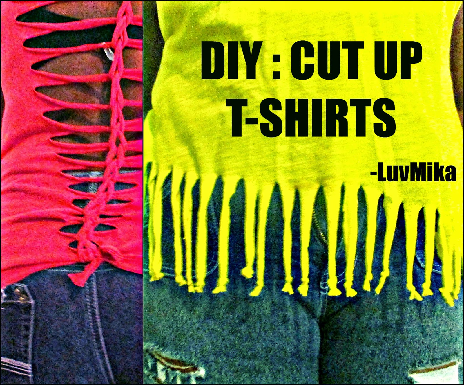 LuvMika 87: DIY: CUT UP T SHIRTS