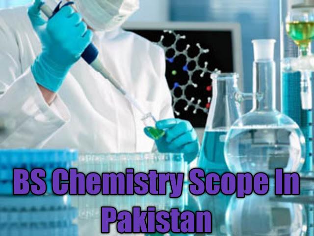 BS Chemistry Scope In Pakistan
