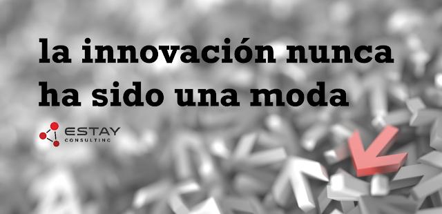La innovación no pasará de moda porque nunca fue una moda - #innnovacion