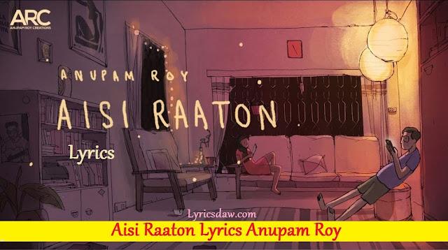 Anupam Roy Aisi Raaton Lyrics