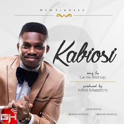 Music: Lanre Bishop – Kabiosi