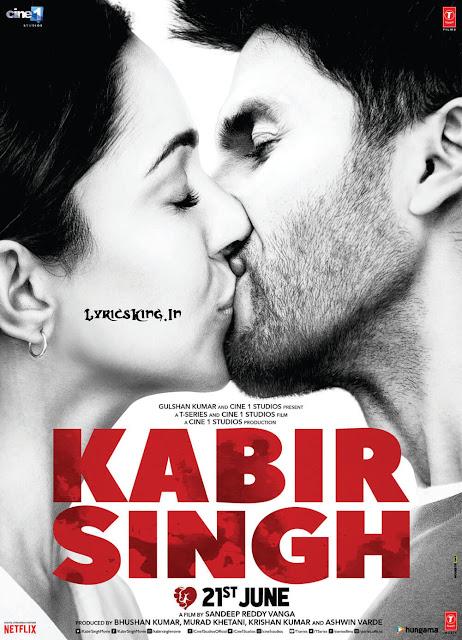Kabir Singh (Movie 2019) Songs Lyrics