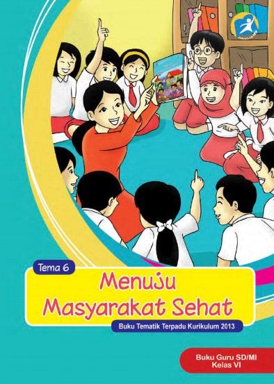 Buku Guru Kelas 6 Tema 6 Revisi 2017 Kurikulum 2013