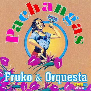 PACHANGAS DE CUBA - FRUKO & ORQUESTA (1994)