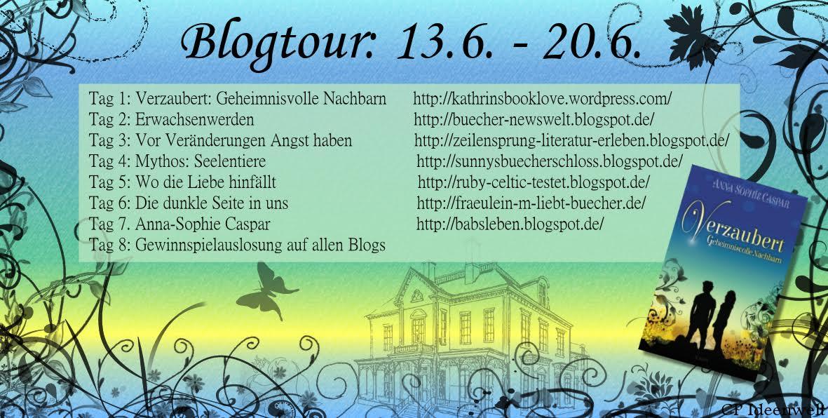 [Gewinnspiel | Blogtour] Blogtour Verzaubert: Geheimnisvolle Nachbarn von Anna-Sophie Caspar ~ Tag 3: Angst vor Veränderung