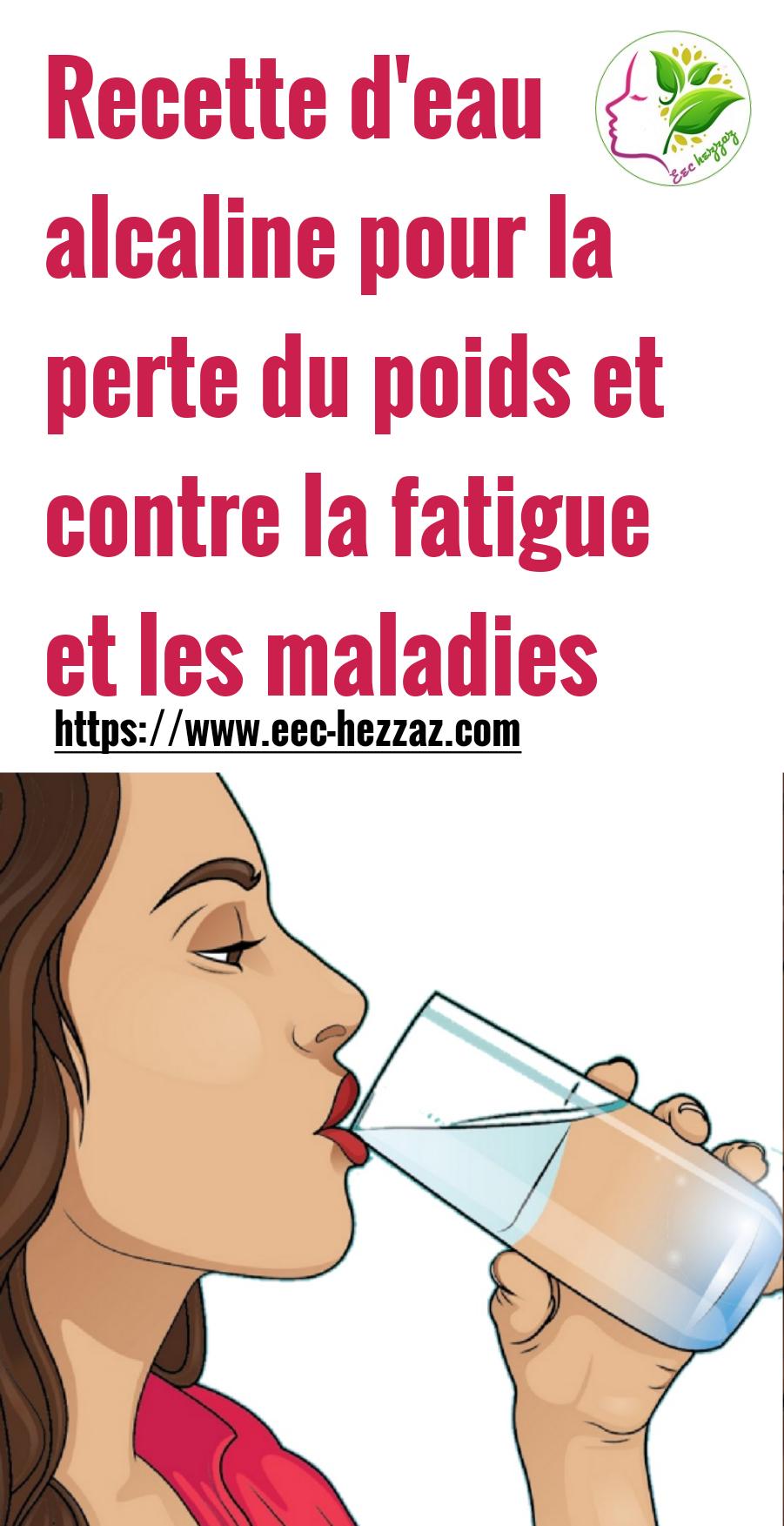 Recette d'eau alcaline pour la perte du poids et contre la fatigue et les maladies