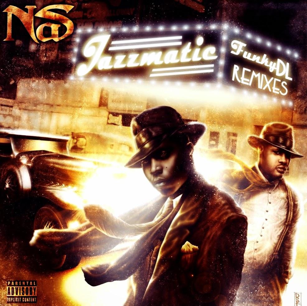 Nas & Funky DL - Jazzmatic (Funky DL Remixes) (2013) (Inglaterra)