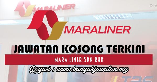 Jawatan Kosong 2017 di MARA Liner Sdn Bhd www.banyakjawatan.my