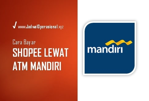 Cara Bayar Shopee Lewat ATM MANDIRI