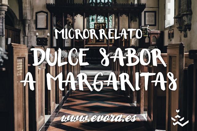Microrrelato: Dulce sabor a margaritas