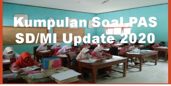 Latihan Soal PAS (Penilaian Akhir Semester ) PAI Kelas 2 Dan Kunci Jawaban Lengkap Kisi-Kisi Soal Update 2020