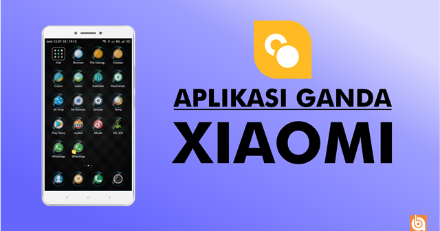Cara Menggandakan Aplikasi di Smartphone Xiaomi Dengan ...