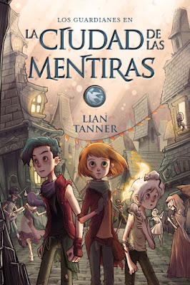 LA CIUDAD DE LAS MENTIRAS (Los Guardianes #2) : Lian Tanner PORTADA