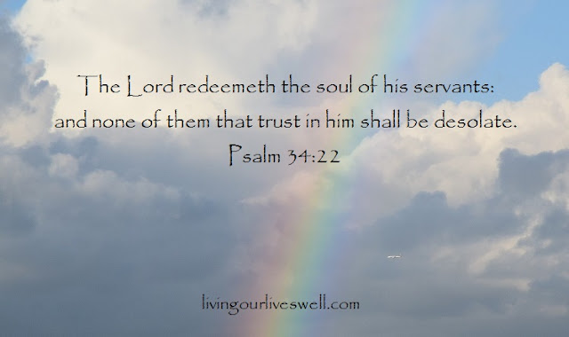 Meditating on the God's promises from Psalm 34:22