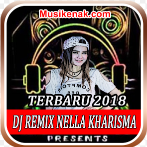 download lagu dj remix nella kharisma terbaru 2018