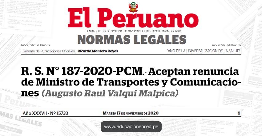 R. S. N° 187-2020-PCM.- Aceptan renuncia de Ministro de Transportes y Comunicaciones (Augusto Raul Valqui Malpica)