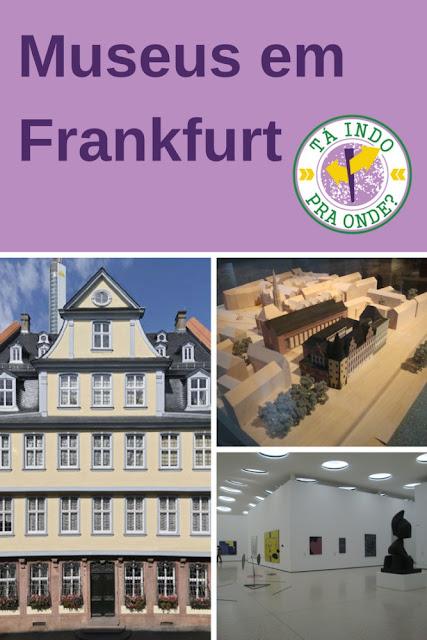 museus em Frankfurt: Goethe Haus, Städel Museum, Museu Histórico da Cidade e Museu Arqueológico