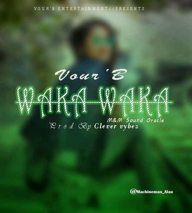 VOUR'B – WAKA WAKA
