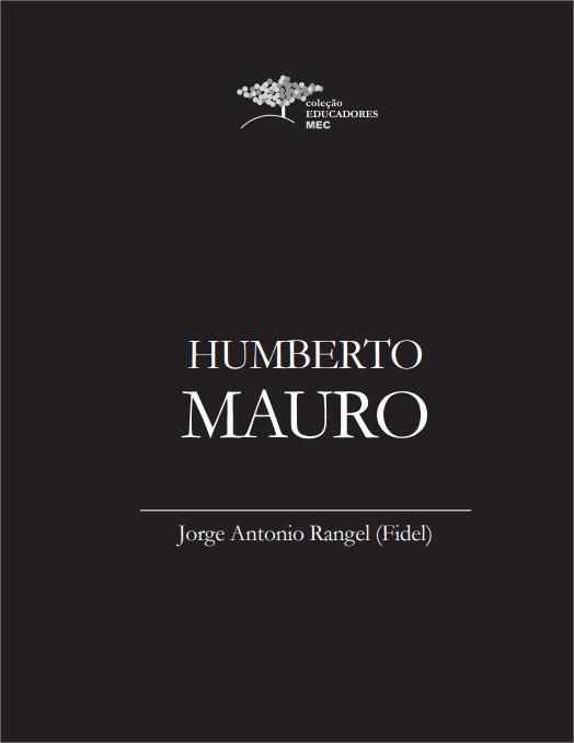 Humberto Mauro - Jorge Antonio Rangel