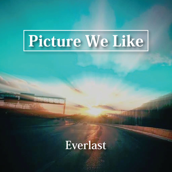 [Album] Picture We Like – Everlast (2016.05.20/MP3/RAR)