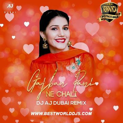 Gajban Pani Ne Chali (Remix) - DJ AJ Dubai