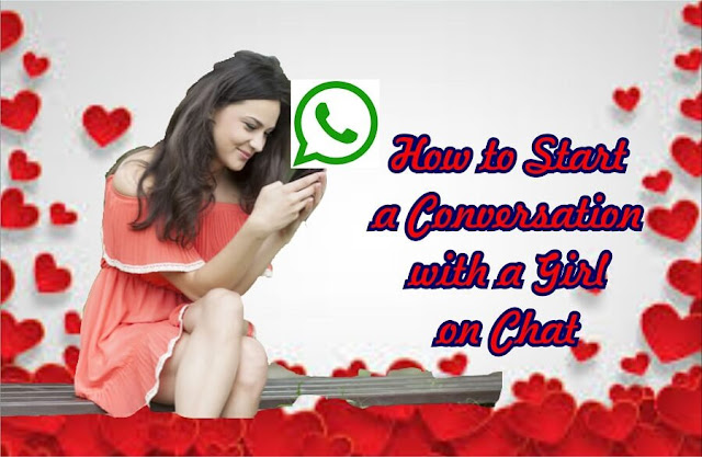 how to start a conversation with a girl on chat