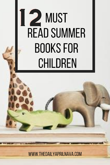 12 Must Read Summer Books For Kids - TheDailyAprilnAva