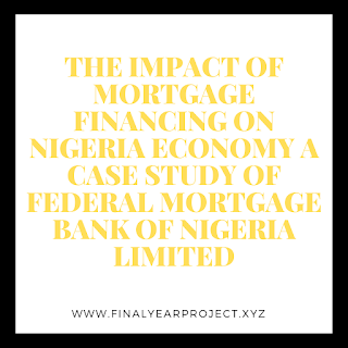 https://www.finalyearproject.xyz/2020/03/the-impact-of-mortgage-financing-on.html