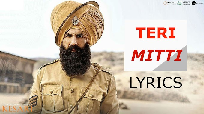 Teri Mitti lyrics | Kesari movie songs | B Praak song