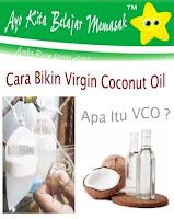 Cara Bikin Minyak VCO Virgin Coconut Oil