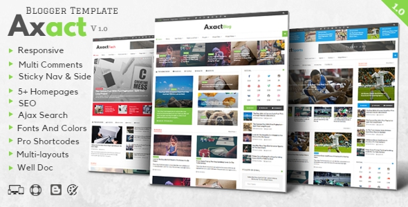 Axact is a modern, clean,  responsive, SEO- friendly and flat Blogger template which is best suitable for news, magazine, sports, games tech and multipurpose blog/website.