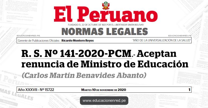 R. S. Nº 141-2020-PCM.- Aceptan renuncia de Ministro de Educación (Carlos Martín Benavides Abanto)