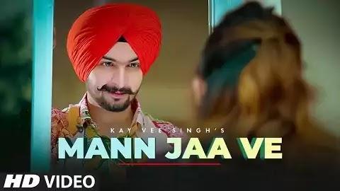 Mann Jaa Ve मान जा वे Lyrics - Kay Vee Singh | Khushi Punjaban
