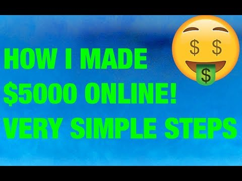 How I Made $5000 Online! Very Simple Steps. Make Money Online Without Investment