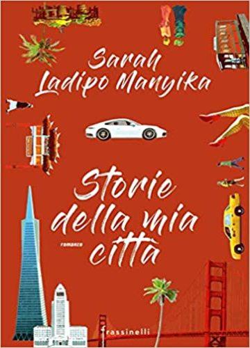 Storie della mia città di Sarah Ladipo Manyika