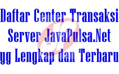Center Transaksi Lengkap dan Terbaru Server Java Pulsa Elektrik All Operator Termurah Terpercaya