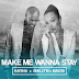 Kaysha, ShellyM & Makita - Make Me Wanna Stay (2020) [Download]