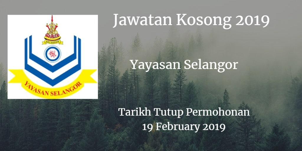 Jawatan Kosong Yayasan Selangor 19 February 2019