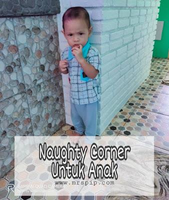 Naughty Corner cara untuk kurangkan tantrum anak-anak