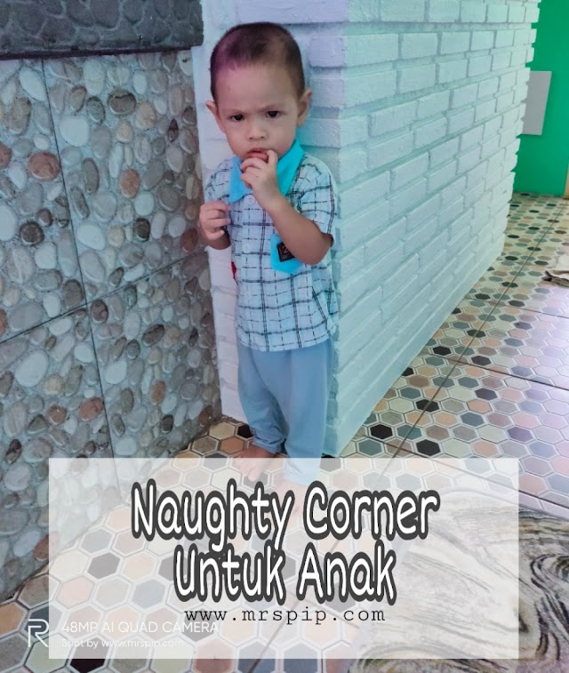 Naughty Corner , cara untuk kurangkan tantrum anak-anak